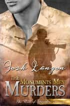 The Monuments Men Murders eBook by Josh Lanyon
