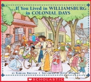 If You Lived in Williamsburg in Colonial Days ebook by Barbara Brenner,Jennie Williams