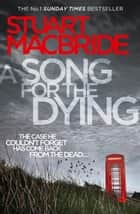 A Song for the Dying eBook by Stuart MacBride