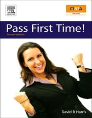CIMA: Pass First Time! - Pass First Time! ebook by David Harris