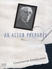 An Actor Prepares ebook by Constantin Stanislavski