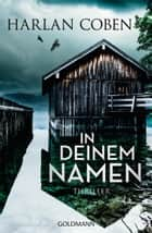In deinem Namen - Thriller ebook by Harlan Coben, Gunnar Kwisinski