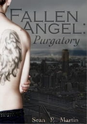Fallen Angel: Purgatory - Book 1 ebook by Sean P. Martin