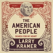 The American People, Vol. 1 - Search for My Heart audiobook by Larry Kramer