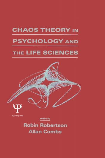 Chaos theory in Psychology and the Life Sciences ebook by