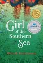 Girl of the Southern Sea ebook by Michelle Kadarusman