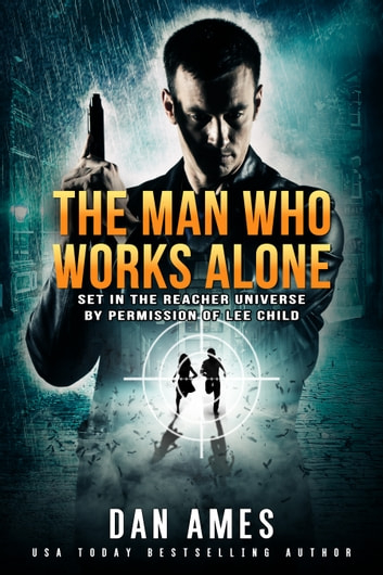 The Jack Reacher Cases (The Man Who Works Alone) ebook by Dan Ames