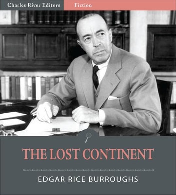 The Lost Continent (Illustrated Edition) ebook by Edgar Rice Burroughs