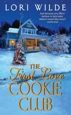 The First Love Cookie Club 電子書籍 Lori Wilde