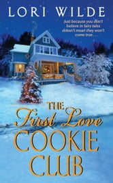The First Love Cookie Club ebook by Lori Wilde