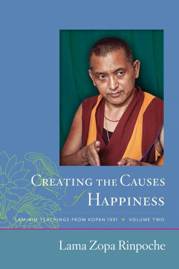 Creating the Causes of Happiness ebook by Lama Zopa Rinpoche