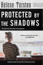 Protected by the Shadows ekitaplar by Helene Tursten, Marlaine Delargy