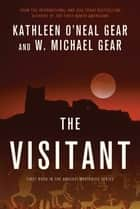 The Visitant ebook by Kathleen O'Neal Gear,W. Michael Gear