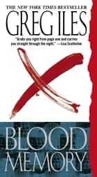 Blood Memory - A Novel ebook by Greg Iles