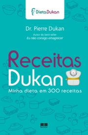 Receitas Dukan ebook by Pierre Dukan
