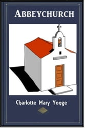 Abbeychurch ebook by Charlotte Mary Yonge