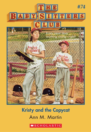 The Baby-Sitters Club #74: Kristy and the Copycat ebook by Ann M. Martin