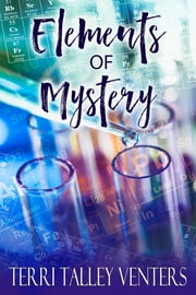 Elements Of Mystery ebook by Terri Talley Venters
