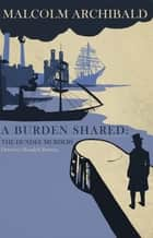 A Burden Shared: The Dundee Murders ebook by Malcolm Archibald