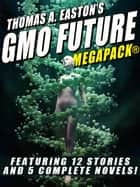 Thomas A. Easton's GMO Future MEGAPACK® ebook by Thomas A. Easton