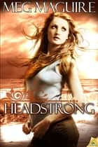 Headstrong ebook by Meg Maguire