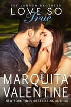 Love So True ebook by Marquita Valentine