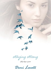 Staying Strong - 365 Days a Year ebook by Demi Lovato