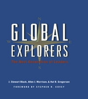 Global Explorers - The Next Generation of Leaders ebook by J. Stewart Black,Allen J. Morrison,Hal B. Gregersen