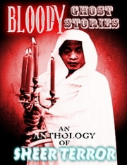 Bloody Ghost Stories ebook by Full Moon Books