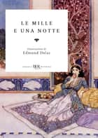 Le mille e una notte (Deluxe) eBook by AA.VV.