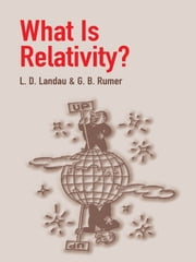 What Is Relativity? ebook by L. D. Landau,G. B. Rumer