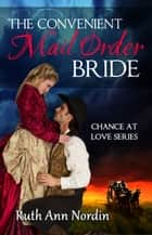 The Convenient Mail Order Bride ebook by Ruth Ann Nordin