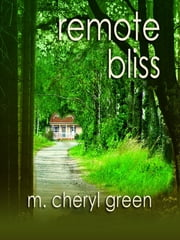 Remote Bliss ebook by M. Cheryl Green