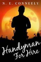 Handyman for Hire - Witch's Path World, #1 ebook by N. E. Conneely
