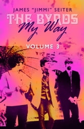 "The Byrds - My Way - Volume 3 ebook by James ""Jimmi"" Seiter"