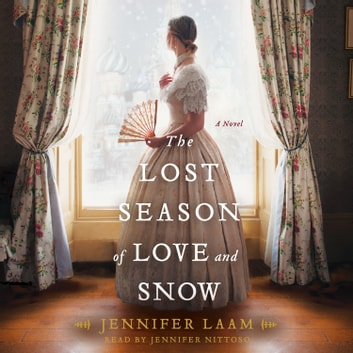 The Lost Season of Love and Snow - A Novel audiobook by Jennifer Laam