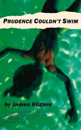 Prudence Couldn't Swim ebook by James Kilgore