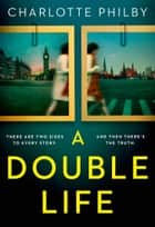 A Double Life ebook by Charlotte Philby