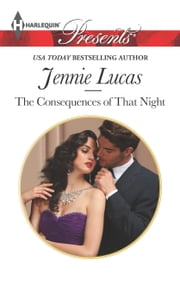 The Consequences of That Night ebook by Jennie Lucas
