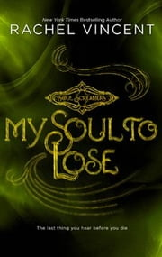 My Soul to Lose ebook by Rachel Vincent