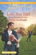 Lone Star Dad (Mills & Boon Love Inspired) (The Buchanons, Book 3) ebook by Linda Goodnight