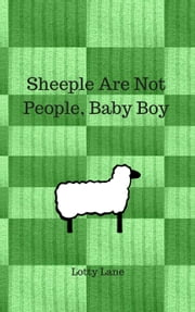 Sheeple Are Not People, Baby Boy