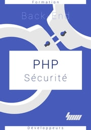 PHP Sécurité - Sécurisez vos applications web ebook by Cyril Ichti