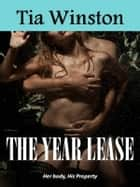 The Year Lease ebook by Tia Winston