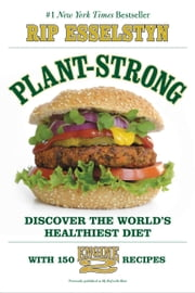 My Beef with Meat - The Healthiest Argument for Eating a Plant-Strong Diet--Plus 140 New Engine 2 Recipes ebook by Rip Esselstyn