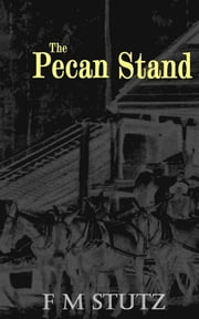 The Pecan Stand ebook by FM Stutz