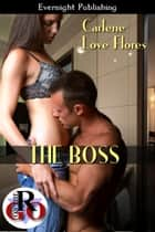 The Boss ebook by Carlene Love Flores