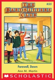 The Baby-Sitters Club #88: Farewell Dawn ebook by Ann M. Martin