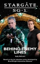Stargate SG1: SGX-07 -- Behind Enemy Lines ebook by Sally Malcolm
