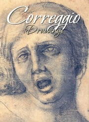 Correggio:Drawings ebook by Maria Peitcheva